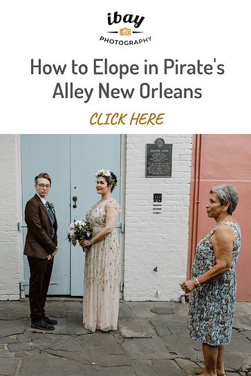 How to Elope in Pirate's Alley New Orleans