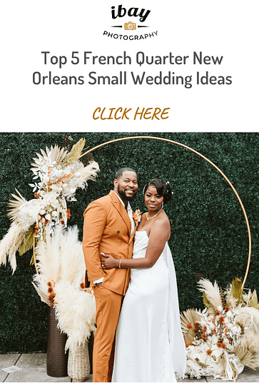 Top 5 French Quarter New Orleans Small Wedding Ideas
