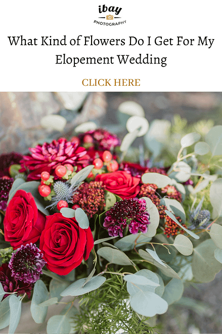 What Kind of Flowers Do I Get For My Elopement Wedding