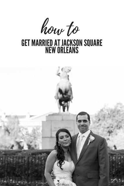 How to get married at Jackson Square New Orleans