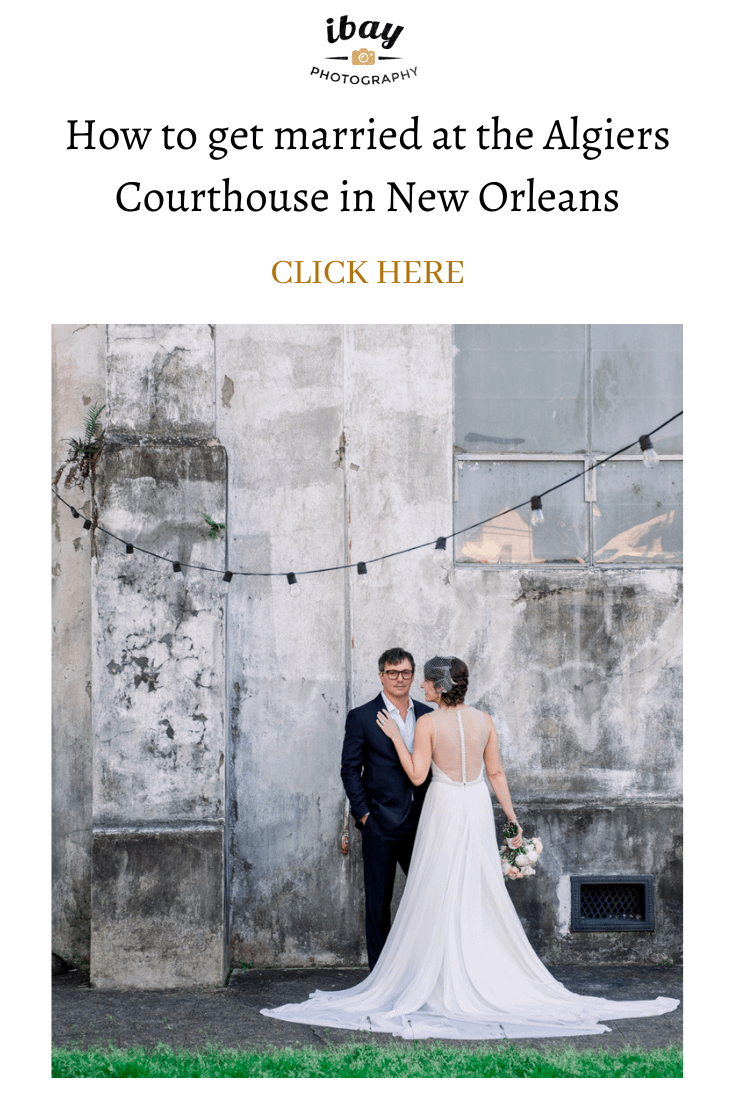 How to get married at the Algiers Courthouse in New Orleans