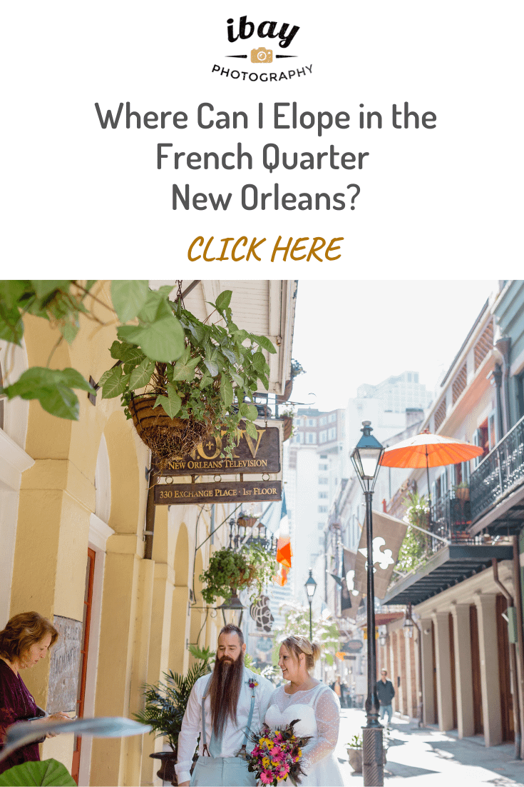 Where Can I Elope in the French Quarter New Orleans?