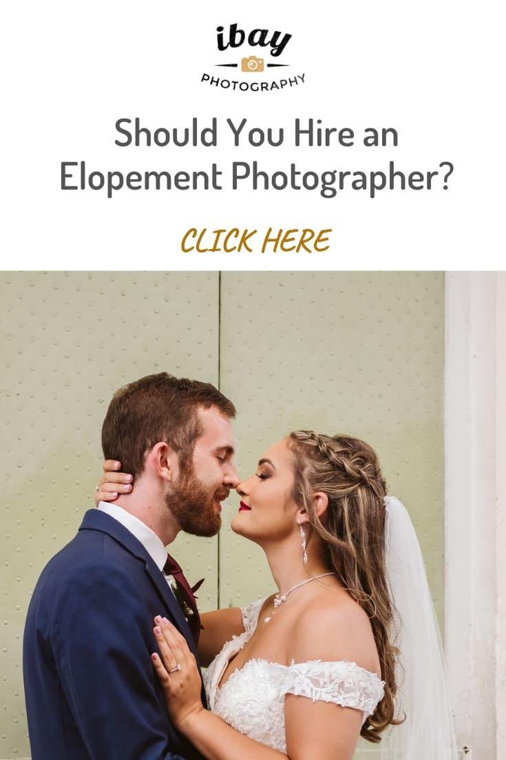 Should You Hire an Elopement Photographer?